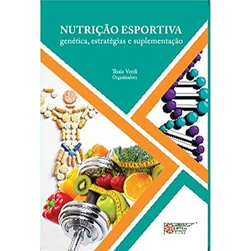 Nutrição Esportiva: Genética, Estratégias e Suplementação