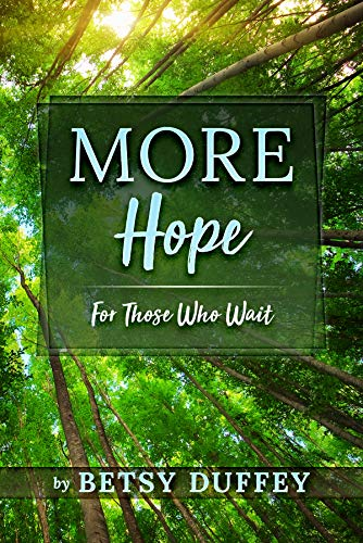 Book: More Hope - For Those Who Wait (The MORE Series Book 5) by Betsy Duffey