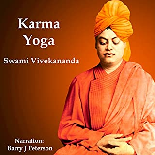Karma Yoga                   By:                                                                                                                                 Swami Vivekananda                               Narrated by:                                                                                                                                 Barry J. Peterson                      Length: 2 hrs and 49 mins     23 ratings     Overall 4.6