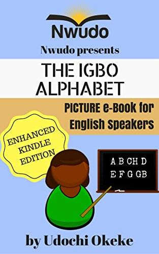 THE IGBO ALPHABET PICTURE E-BOOK FOR ENGLISH SPEAKERS: Audio and Video Included Enhanced Kindle Version (English Edition)