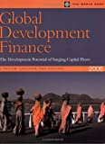 Global Development Finance 2006: The Development Potential of Surging Capital Flows