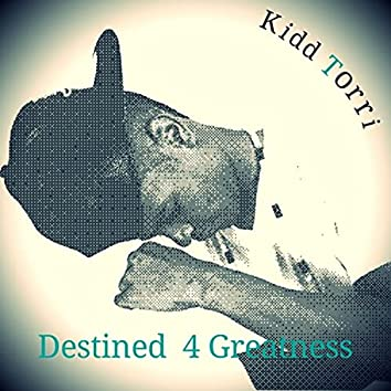 Destined 4 Greatness