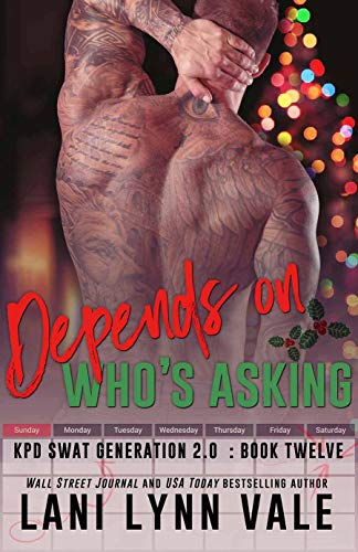 Depends On Who's Asking (SWAT Generation 2.0 Book 12)