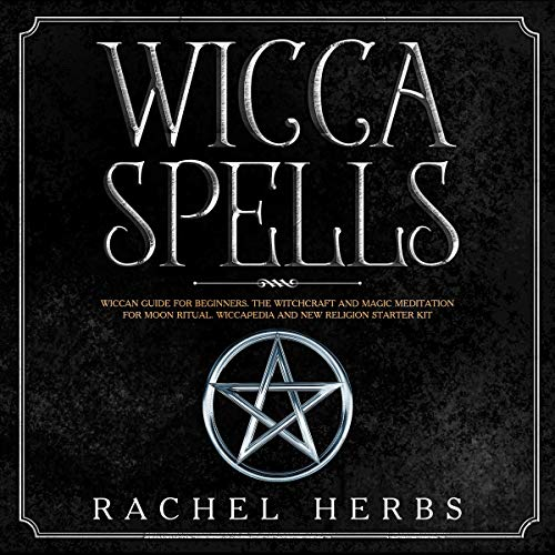 Wicca Spells: Wiccan Guide for Beginners audiobook cover art