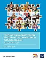 Strengthening Cross-Border Community Collaboration in the CAREC Region