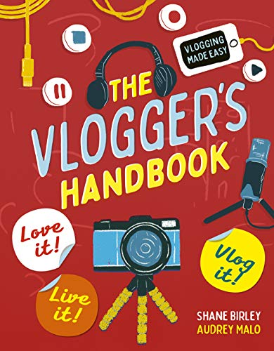The Vlogger's Handbook: Love it! Live it! Vlog it!