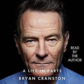 A Life in Parts                   Written by:                                                                                                                                 Bryan Cranston                               Narrated by:                                                                                                                                 Bryan Cranston                      Length: 8 hrs and 53 mins     74 ratings     Overall 4.8
