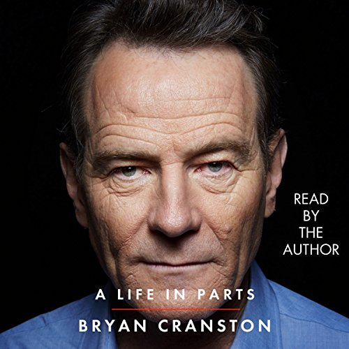 A Life in Parts Audiobook By Bryan Cranston cover art
