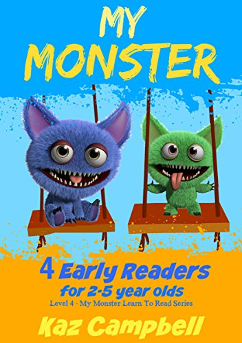 My Monster - 4 Early Readers for Kindergarten and Preschool Aged Children: Learn to Read Picture Books: For 2-5 Year Olds (My Monster Learns To Read Book 9) (English Edition)