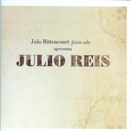 João Bittencourt Apresenta Julio Reis