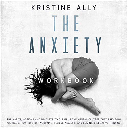 The Anxiety Workbook Audiobook By Kristine Ally cover art