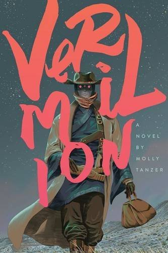 Vermilion by Molly Tanzer (2015-04-15)