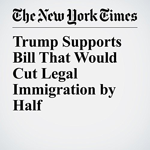 Trump Supports Bill That Would Cut Legal Immigration by Half copertina