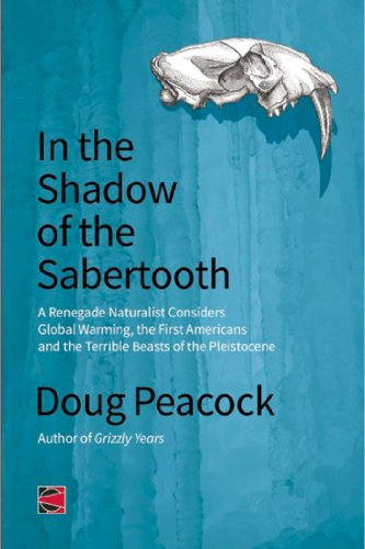 In the Shadow of the Sabertooth: Global Warming, the Origins of the First Americans, and the Terribl