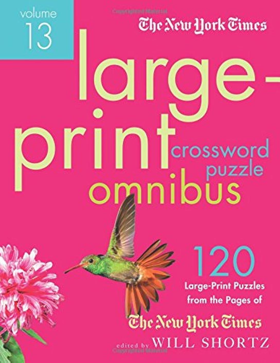 リハーサル太字作業The New York Times Large-Print Crossword Puzzle Omnibus: 120 Large-Print Puzzles from the Pages of the New York Times (New York Times Crossword Omnibus)