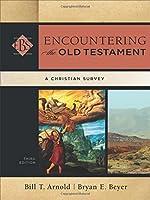 Encountering the Old Testament: A Christian Survey (Encountering Biblical Studies)