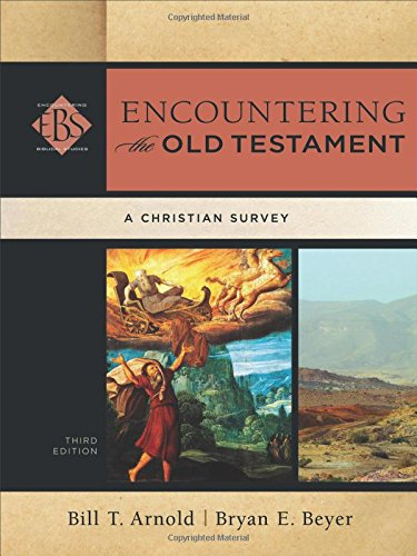 Compare Textbook Prices for Encountering the Old Testament: A Christian Survey Encountering Biblical Studies 3 Edition ISBN 9780801049538 by Bill T. Arnold,Bryan E. Beyer