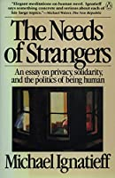 The Needs of Strangers: An Essay on Privacy, Solidarity, and the Politics of Being Human