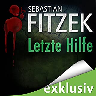Letzte Hilfe                   Autor:                                                                                                                                 Sebastian Fitzek                               Sprecher:                                                                                                                                 Peter Lontzek                      Spieldauer: 19 Min.     1.805 Bewertungen     Gesamt 3,5