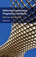 Referring Expressions, Pragmatics, and Style: Reference and Beyond