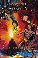 The Last Prince of Atlantis Chronicles: Battle for The Crown