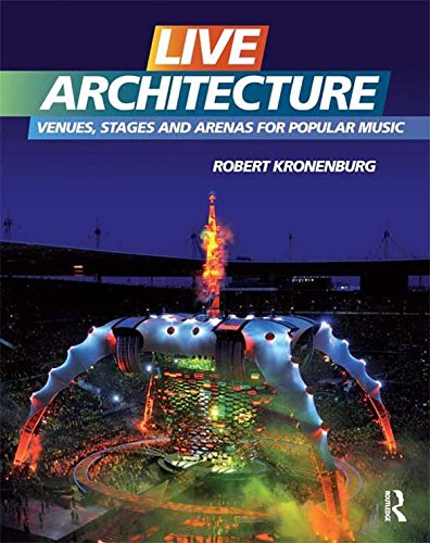 Live Architecture: Venues, Stages and Arenas for Popular Music (English Edition)