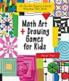 Math Art and Drawing Games for Kids: 40+ Fun Art Projects to Build Amazing Math Skills (English Edition)