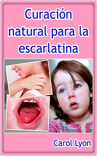 fiebre escarlatina en niños tratamiento