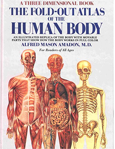 The Fold-Out Atlas of the Human Body (A Three Dimensional Book)