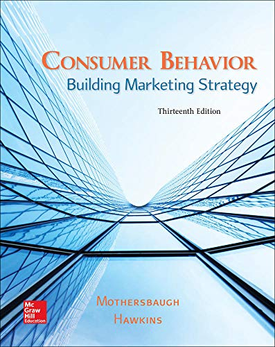 Compare Textbook Prices for Consumer Behavior: Building Marketing Strategy 13 Edition ISBN 9781259232541 by Mothersbaugh Associate Professor of Marketing, David L,Hawkins Dr, Delbert I