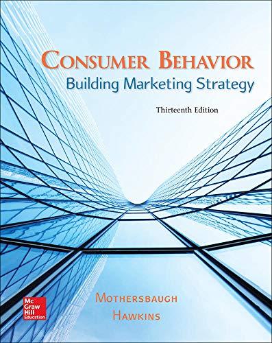 Compare Textbook Prices for Consumer Behavior: Building Marketing Strategy 13 Edition ISBN 9781259232541 by Mothersbaugh Associate Professor of Marketing, David L,Hawkins Dr, Delbert I