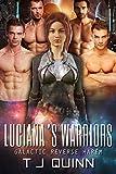 Luciana's Warriors: A Science Fiction Reverse Harem Romance Book (Galactic Reverse Harem 1)