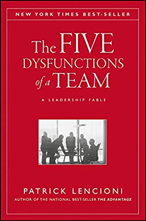 The Five Dysfunctions of a Team: A Leadership Fable (J-B Lencioni Series Book 43) (English Edition)