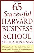65 Successful Harvard Business School Application Essays: With Analysis by the Staff of the Harbus, The Harvard Business School Newspaper