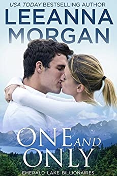 One And Only: A Sweet Small Town Romance (Emerald Lake Billionaires Book 4) by [Leeanna Morgan]