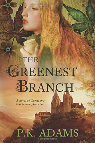 The Greenest Branch: A Novel of Germany