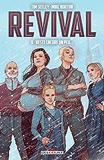 Revival T08 - Reste encore un peu de Tim Seeley