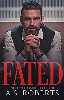 FATED (The Fated Series Book 1) by [A. S. Roberts, Karen J]