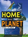 Super Science Home Sweet Planet, Grades 1 - 3 (English Edition)
