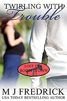 Twirling with Trouble (Lost in a Boom Town Book 7) by [MJ Fredrick]
