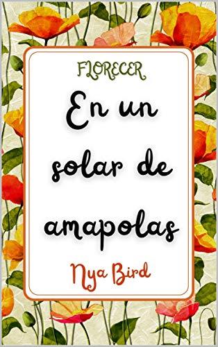 En un solar de amapolas de Nya Bird