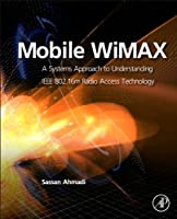 Mobile WiMAX: A Systems Approach to Understanding IEEE 802.16m Radio Access Technology