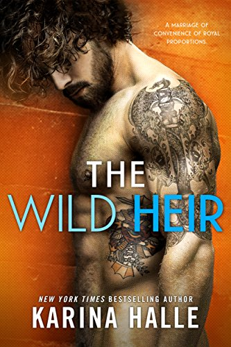 The Wild Heir: A Royal Standalone Romance by [Karina Halle]