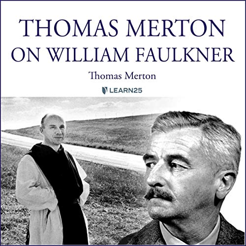 Thomas Merton on William Faulkner