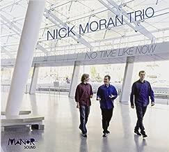 No Time Like Now by Nick Trio Moran (2012-05-04)
