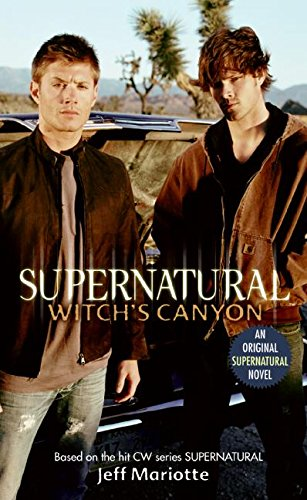 Compare Textbook Prices for Supernatural: Witch's Canyon Supernatural Series, 2  ISBN 9780061370915 by Mariotte, Jeff