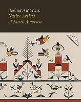 Seeing America: Native Artists of North America (Newark Museum - Seeing America)