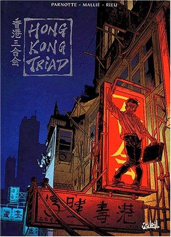 Hong Kong Triad, tomes 1 à 3