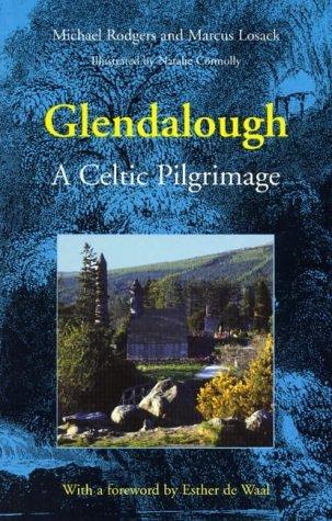 By Marcus Losack Glendalough: A Celtic Pilgrimage [Paperback]