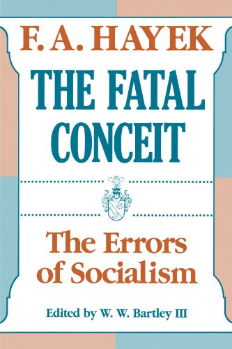 The Fatal Conceit: The Errors of Socialism: 1